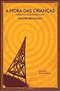 A hora das crianças - Walter Benjamin