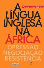 A língua inglesa na África - Ângela Lamas Rodrigues