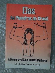 Elas, as Pioneiras do Brasil - Hebe C. Boa-Viagem A Costa