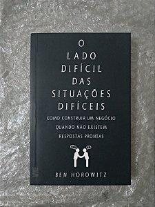 O Lado Difícil das Situações Difíceis - Ben Horowitz