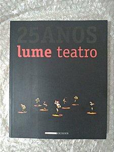 Lume Teatro 15 Anos - Naomi Silman (Org)