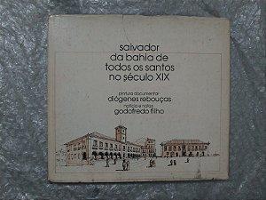 Salvador da Bahia de Todos os Santos no Século XIX - Diógenes Rebouças e Godofredo FIlho