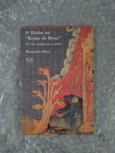 "O Diabo no  "" Reino de Deus "" - Margarida Oliva"