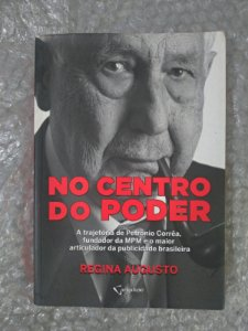 No Centro do Poder - Regina Augusto