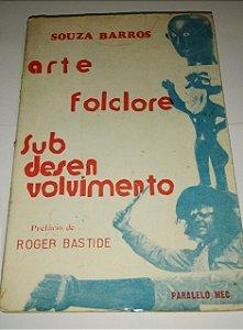 Arte folclore subdesenvolvimento - Souza Barros