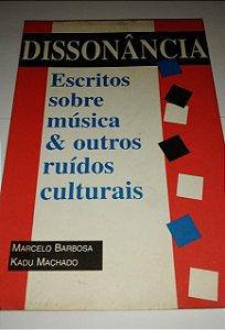 Dissonância - Escritos sobre música e outros ruídos culturais - Marcelo Barbosa