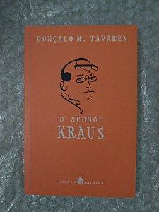 O Senhor Kraus - Gonçalo M. Tavares