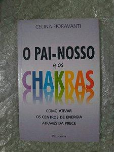 O Pai-Nosso e os Chakras - Celina Fioravanti