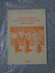 O Mito Político no Teatro Anarquista Brasileiro - Dimas Antônio de Souza