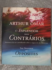 O Esplendor dos Contrários - Arthur Omar