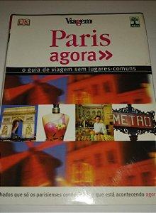 Paris Agora - Viagem - O guia de viagem sem lugares-comuns - Abril