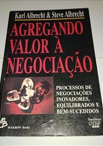 Agregando valor a negociação - Karl Albrecht - Processos de negociações inovadores