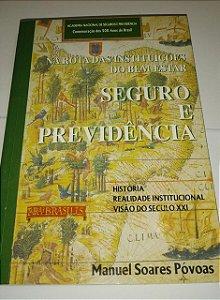 Seguro e previdência - História e realidade institucional - Manuel Soares Povoas