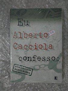 Eu, Alberto Cacciola, Confesso: O Escândalo do Banco Mark - Salvatore Alberto Cacciola