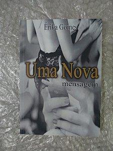 Uma nova Mensagem - Érika Gomes