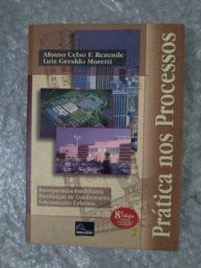 Prática nos Processos - Afonso Celso F. Rezende e Luiz Geraldo Moretti