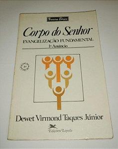 Corpo do senhor - Evangelização Fundamental - Dewet Virmond Taques Júnior