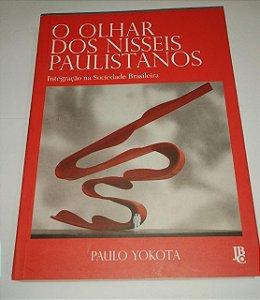 O Olhar dos Nisseis paulistanos - Paulo Yokota