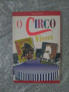 O Circo Viverá - Alberto Orfei