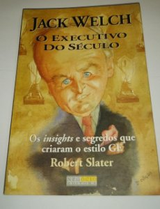 Jack Welch - O executivo do século - Robert Slater (marcas)