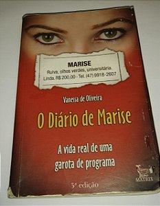 O diário de Marise - Vanessa de Oliveira - A vida real de uma garota de programa