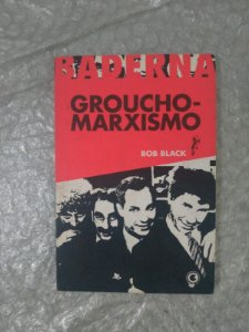 Groucho-Marxismo - Bob Black
