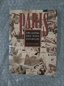Paris Uma Agenda dos Bons Endereços - Beth Vanzolini de P. Machado e Maria Isabel de F. Bernardes