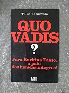 Quo Vadis? - Tullio de Azevedo