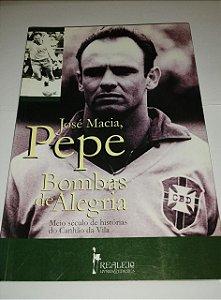 Pepe bombas de alegria - Meio século de histórias do canhão da Vila