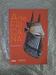 Arte Africana  - Frank Willett