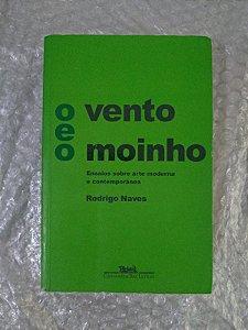 O Vento e o Moinho - Rodrigo Naves