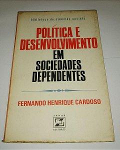 Política e desenvolvimento em sociedades dependentes - Fernando Henrique Cardoso