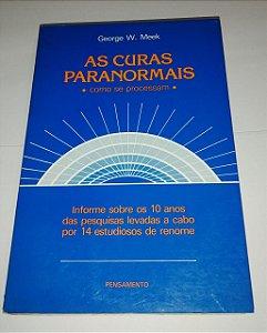 As curas paranormais - George W. Meek