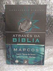 Marcos: Através da Bíblia - Itamir Neves de Souza e John Vernon McGee