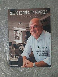Silvio Corrêa da Fonseca - O Poder do Networking