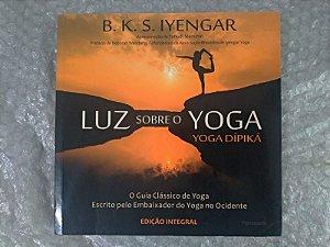 Luz Sobre o Yoga - B. K. S. Iyengar