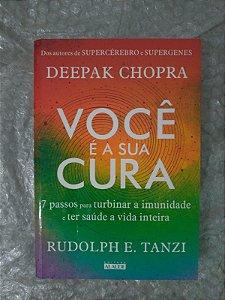 Você é a Sua Cura - Deepak Chopra e Rudolph E. Tanzi