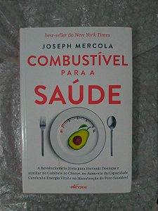 Combustível Para a Saúde - Joseph Mercola