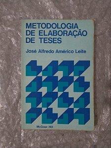 Metodologia de Elaboração de Teses - José Alfredo Américo Leite
