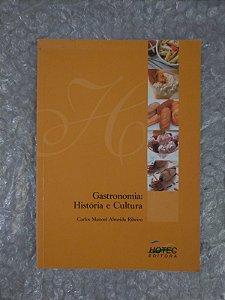 Gastronomia: História e Cultura - Carlos Manoel Almeida Ribeiro