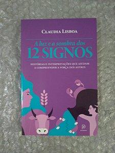 A Luz e a Sombra dos 12 Signos - Claudia Lisboa