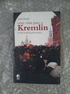 Com Vista Para o Kremlin - Vivian Oswald