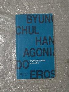 Byung-Chul Han - Agonia do Eros