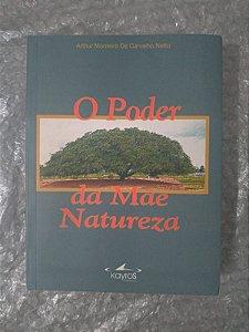 O Poder da Mãe Natureza - Arthur Monteiro de Carvalho Neto