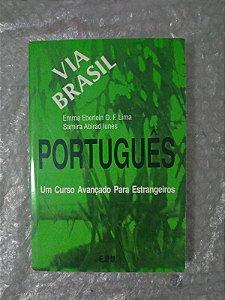 Português Via Brasil: Um Curso Avançado Para Estrangeiros - Emma Eberlein O. F. Lima e Samira Abirad Iunes