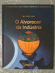 Coleção A Aventura das Descobertas e Invenções: O Alvorecer da Indústria de 1750 a 1810