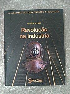 Coleção A Aventura das Descobertas e Invenções: Revolução na Industria de 1810 a 1855