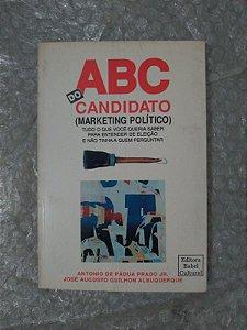 ABC do Candidato - Antonio de Pádua Prado Jr. e José Augusto Guilhon Albuquerque