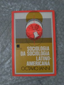 Sociologia da Sociologia Latino-Americana - Octavio Ianni