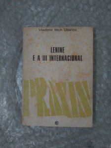 Lenine e a iii Internacional - Vladimir Ilitch Ulianov